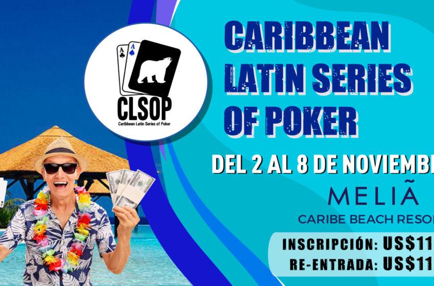 Juega a lo grande en el Caribbean Latin Series of Poker